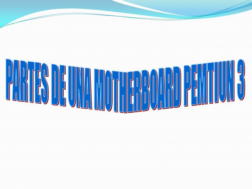 PARTES DE UNA MOTHERBOARD PEMTIUN 3