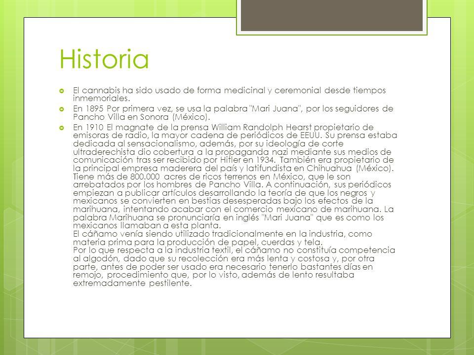 Historia El cannabis ha sido usado de forma medicinal y ceremonial desde tiempos inmemoriales.