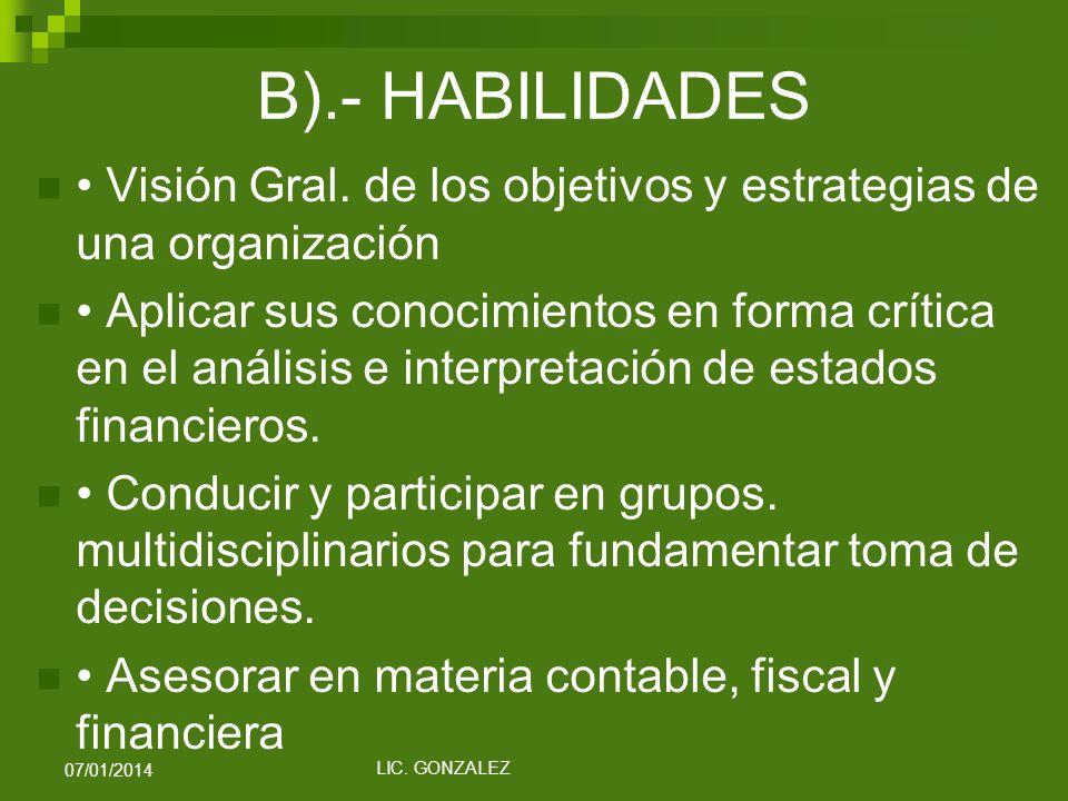 B).- HABILIDADES • Visión Gral. de los objetivos y estrategias de una organización.