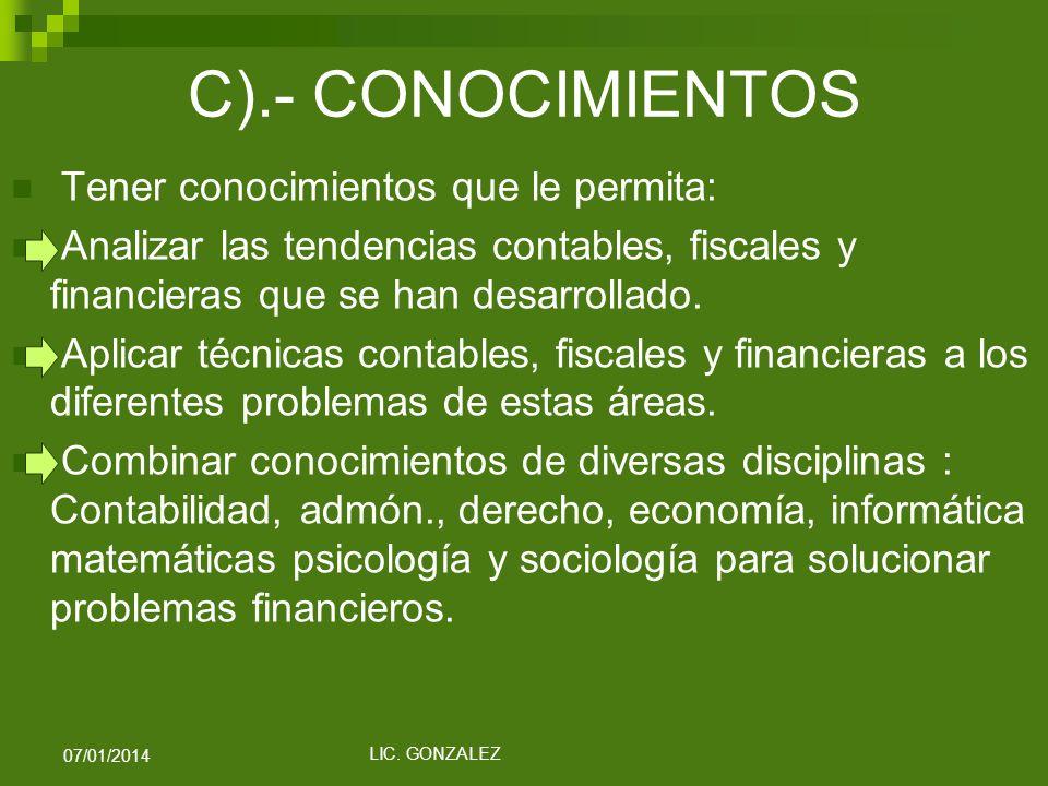 C).- CONOCIMIENTOS Tener conocimientos que le permita: