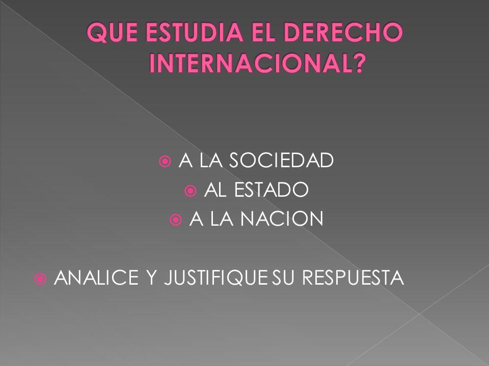 QUE ESTUDIA EL DERECHO INTERNACIONAL