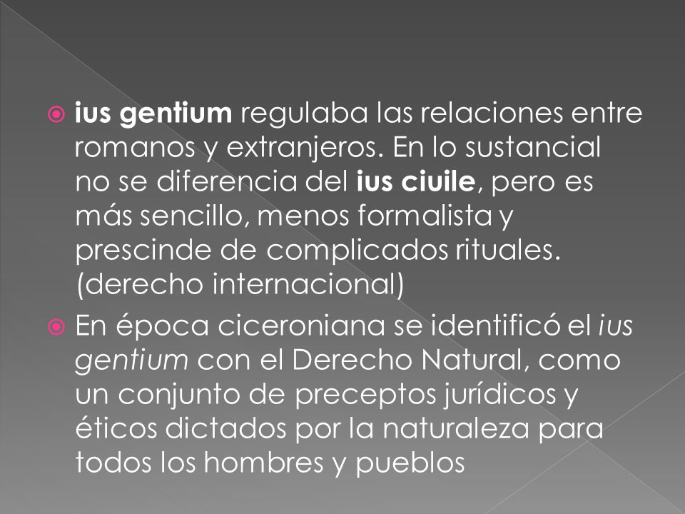 ius gentium regulaba las relaciones entre romanos y extranjeros