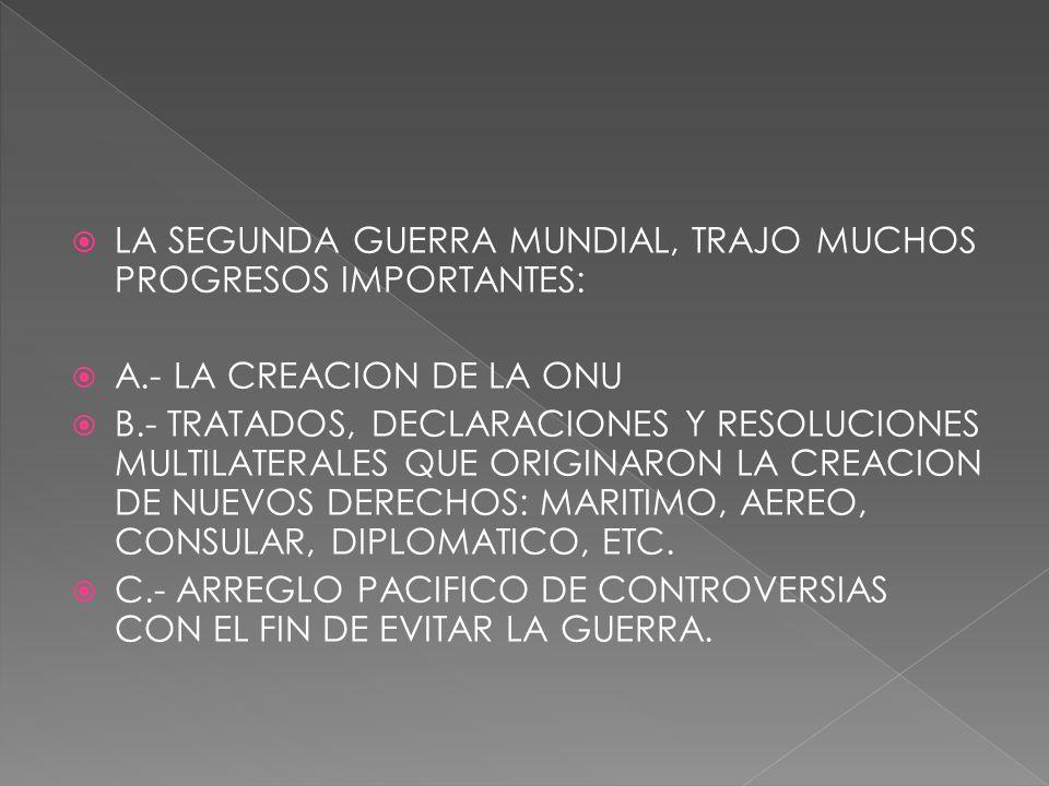 LA SEGUNDA GUERRA MUNDIAL, TRAJO MUCHOS PROGRESOS IMPORTANTES: