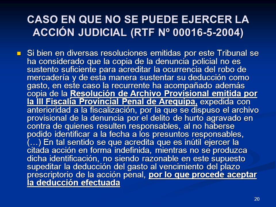 CASO EN QUE NO SE PUEDE EJERCER LA ACCIÓN JUDICIAL (RTF Nº 00016-5-2004)