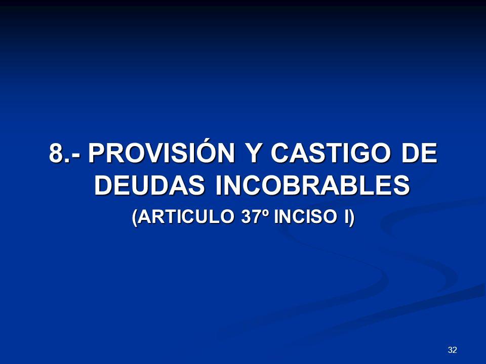 8.- PROVISIÓN Y CASTIGO DE DEUDAS INCOBRABLES