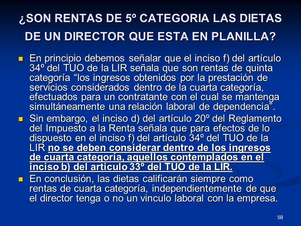 ¿SON RENTAS DE 5º CATEGORIA LAS DIETAS DE UN DIRECTOR QUE ESTA EN PLANILLA