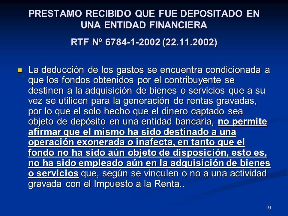 PRESTAMO RECIBIDO QUE FUE DEPOSITADO EN UNA ENTIDAD FINANCIERA RTF Nº 6784-1-2002 (22.11.2002)