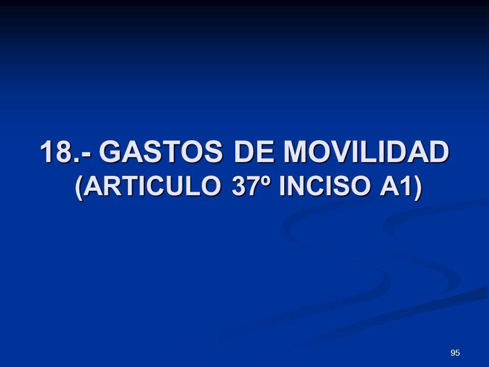 18.- GASTOS DE MOVILIDAD (ARTICULO 37º INCISO A1)