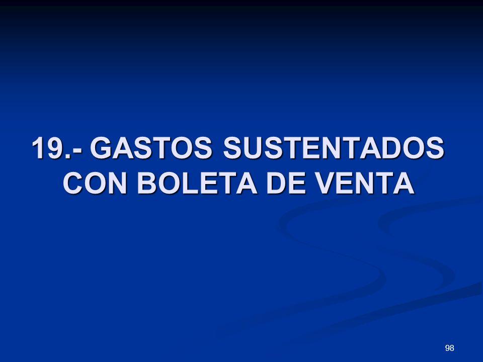 19.- GASTOS SUSTENTADOS CON BOLETA DE VENTA