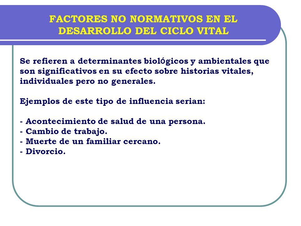 FACTORES NO NORMATIVOS EN EL DESARROLLO DEL CICLO VITAL