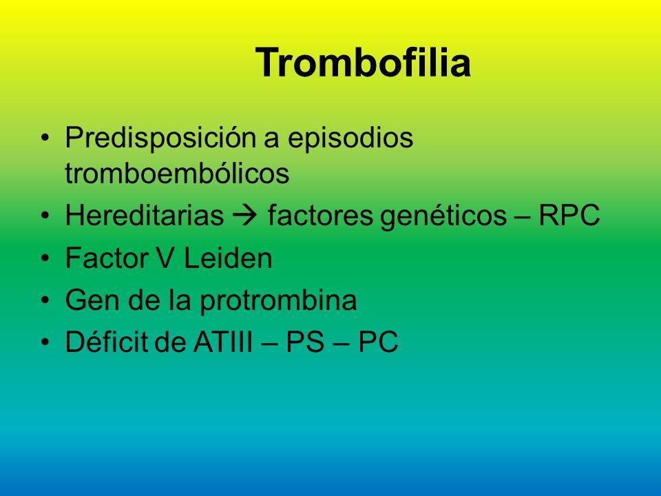 Trombofilia Predisposición a episodios tromboembólicos