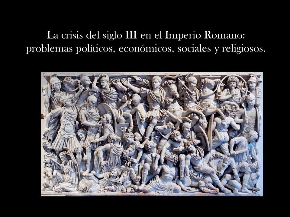 La Crisis Del Siglo Iii En El Imperio Romano Problemas Politicos Economicos Sociales Y Religiosos