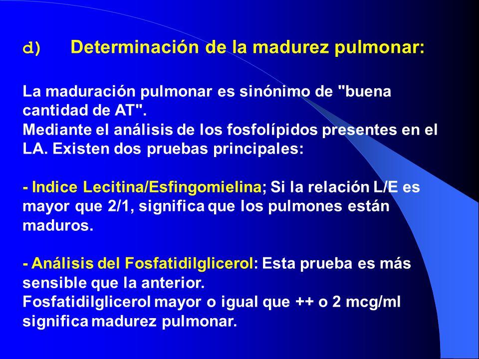 d) Determinación de la madurez pulmonar: