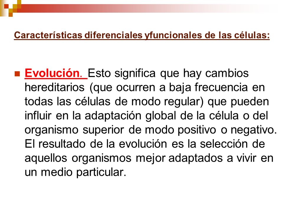 Características diferenciales yfuncionales de las células: