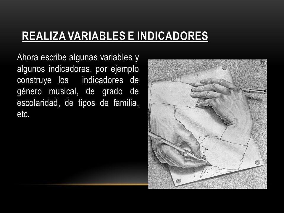 Realiza variables e indicadores