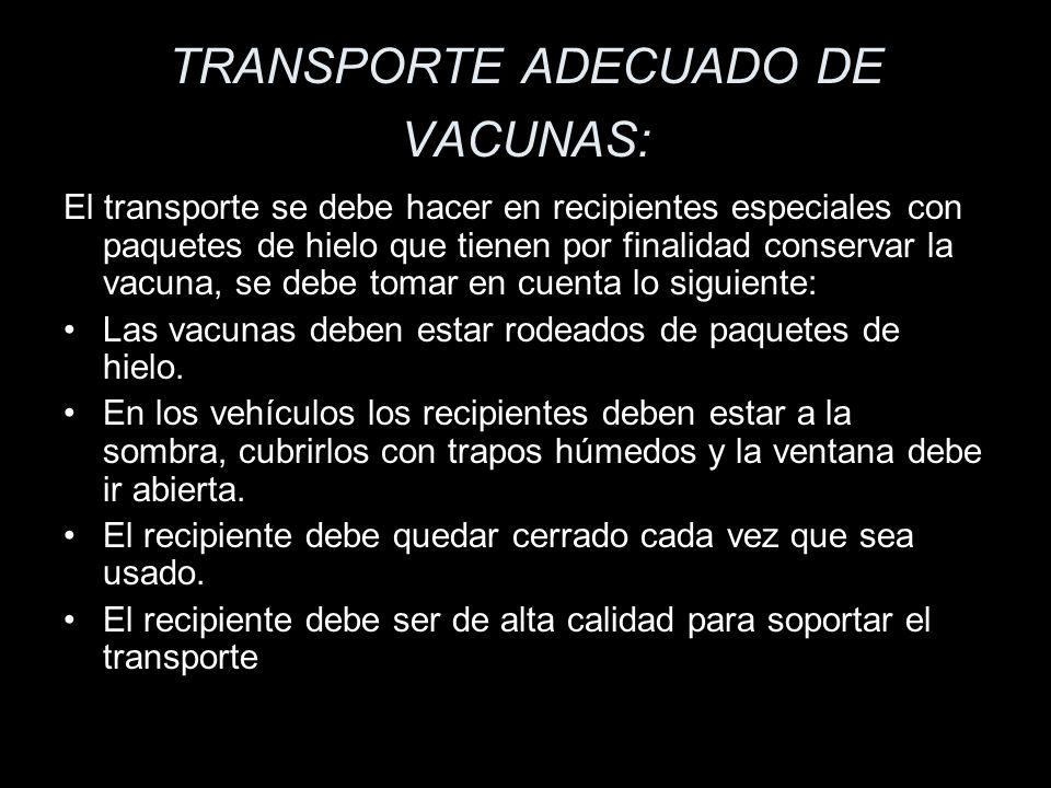 TRANSPORTE ADECUADO DE VACUNAS: