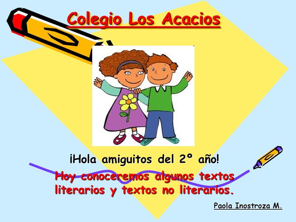 Colegio Los Acacios ¡Hola amiguitos del 2º año!