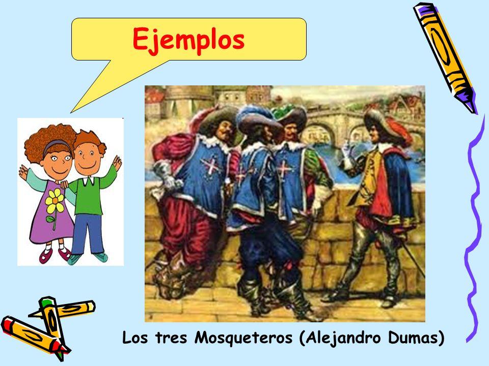 Ejemplos Los tres Mosqueteros (Alejandro Dumas)