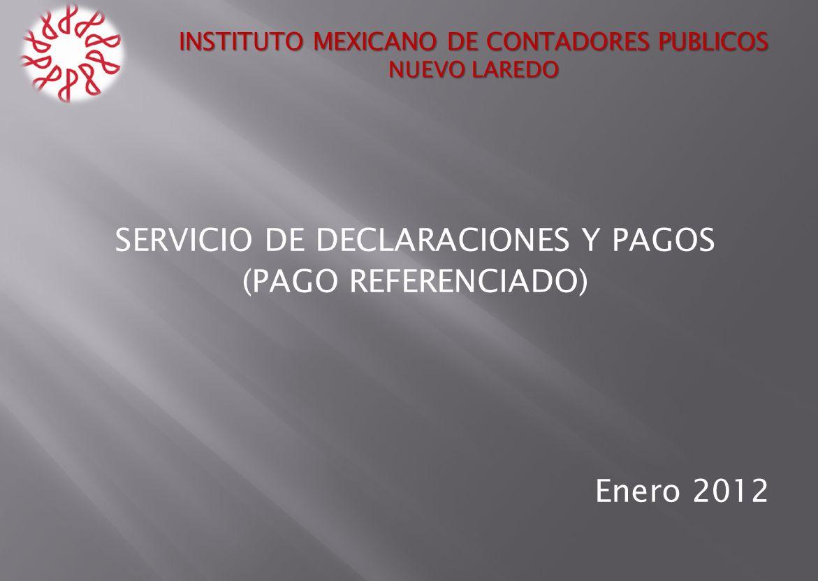 SERVICIO DE DECLARACIONES Y PAGOS (PAGO REFERENCIADO) Enero 2012