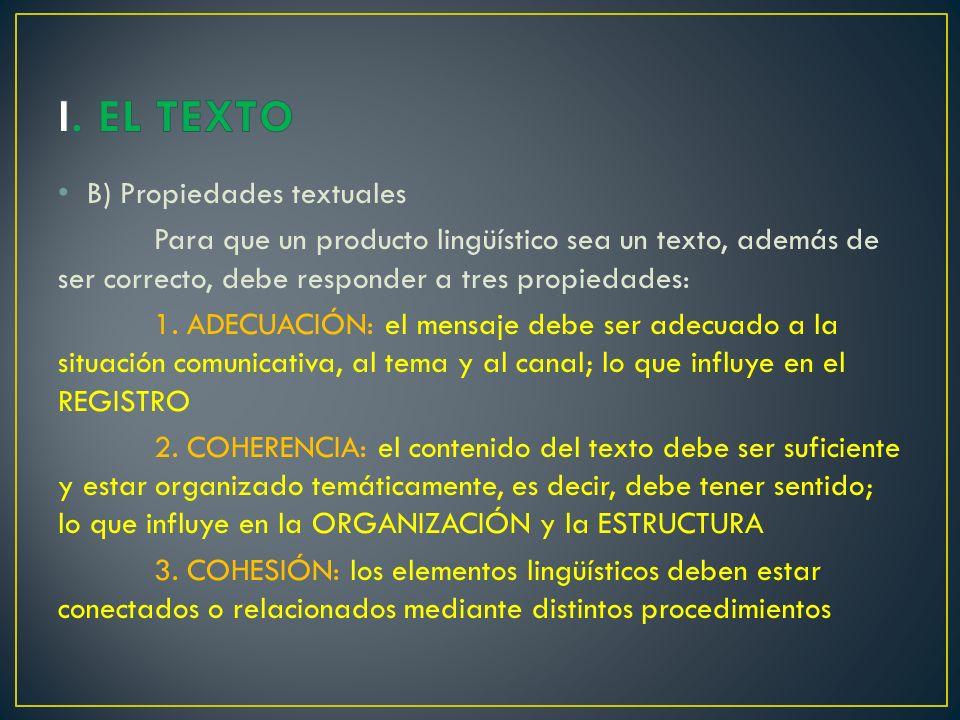 I. EL TEXTO B) Propiedades textuales