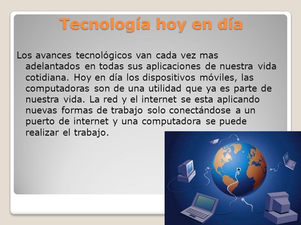 Tecnología hoy en día