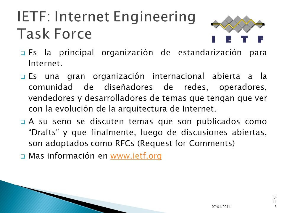 IETF: Internet Engineering Task Force