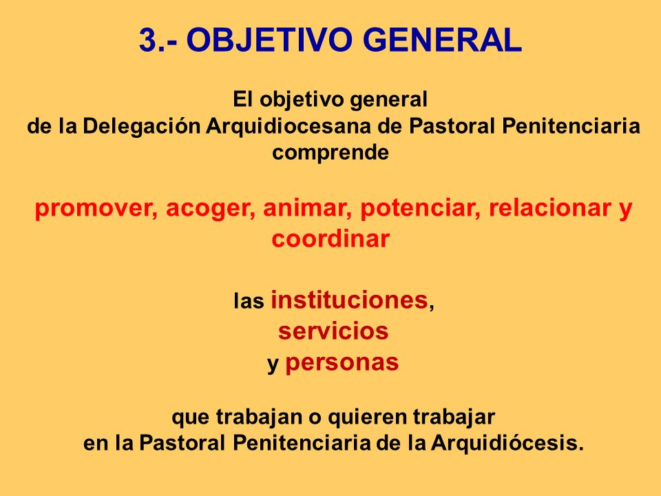 3.- OBJETIVO GENERAL las instituciones, El objetivo general