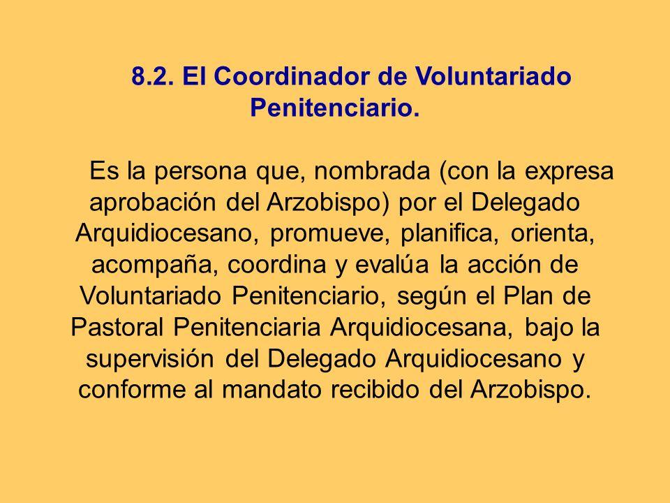 8.2. El Coordinador de Voluntariado Penitenciario.