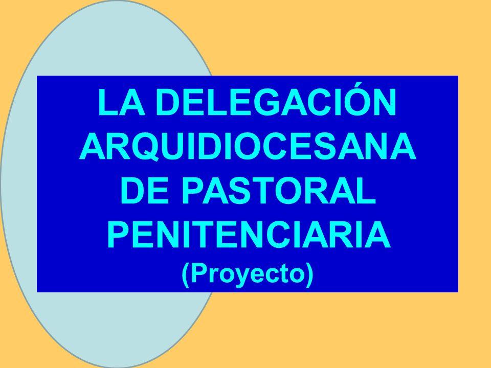 LA DELEGACIÓN ARQUIDIOCESANA DE PASTORAL PENITENCIARIA
