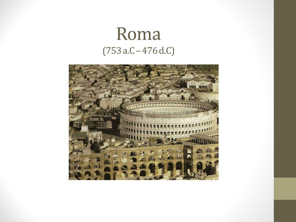 Roma (753 a.C – 476 d.C)