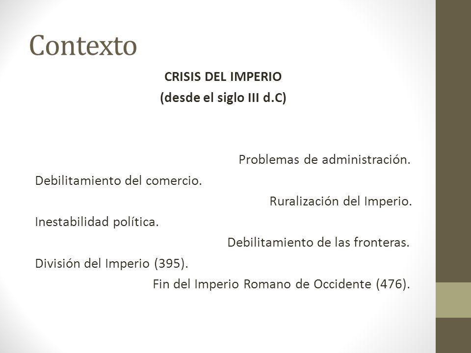 Contexto CRISIS DEL IMPERIO (desde el siglo III d.C)