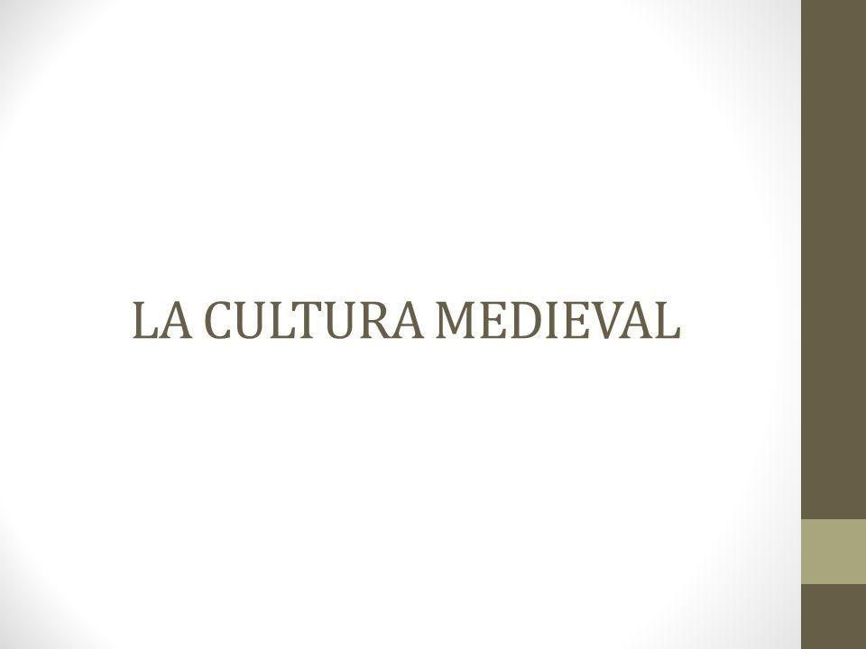 LA CULTURA MEDIEVAL