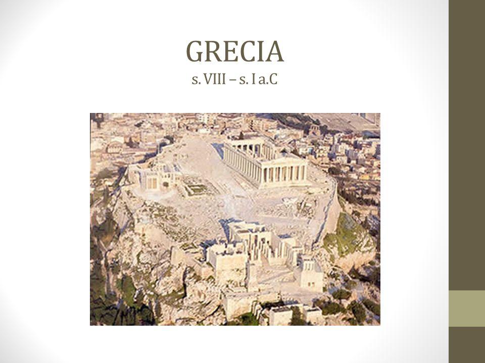 GRECIA s. VIII – s. I a.C