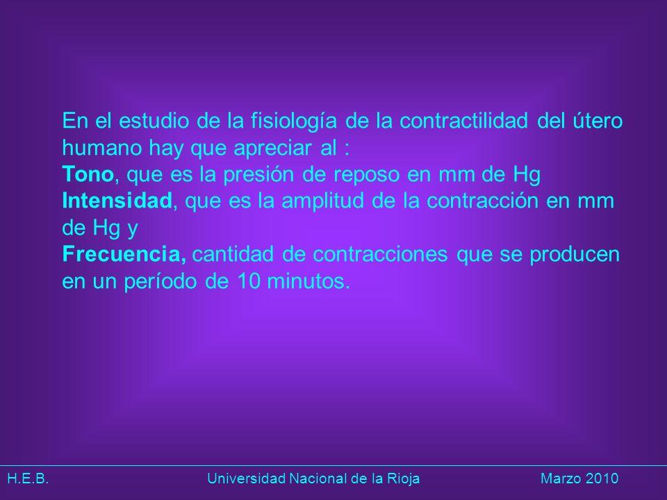 En el estudio de la fisiología de la contractilidad del útero humano hay que apreciar al :