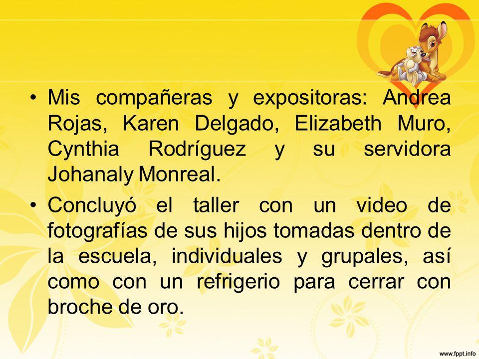 Mis compañeras y expositoras: Andrea Rojas, Karen Delgado, Elizabeth Muro, Cynthia Rodríguez y su servidora Johanaly Monreal.