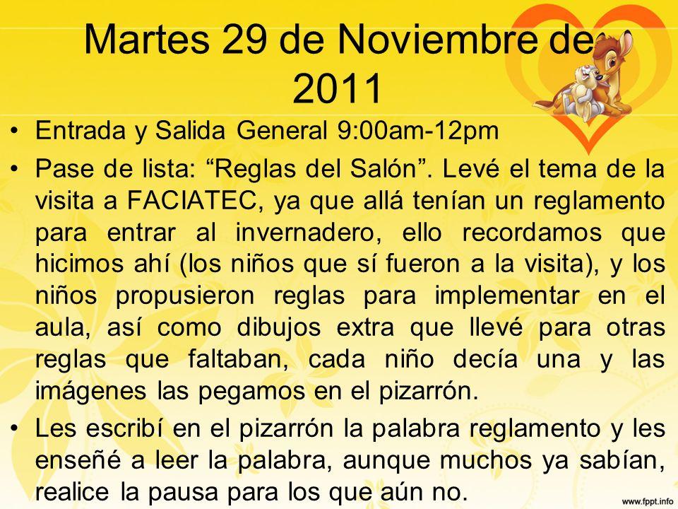 Martes 29 de Noviembre de 2011 Entrada y Salida General 9:00am-12pm