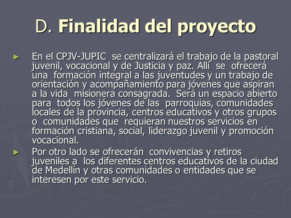 D. Finalidad del proyecto