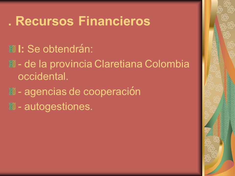 . Recursos Financieros I: Se obtendrán: