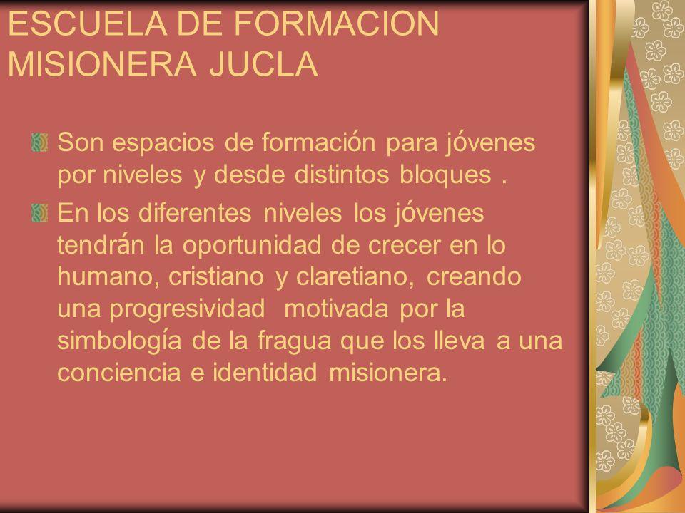 ESCUELA DE FORMACION MISIONERA JUCLA