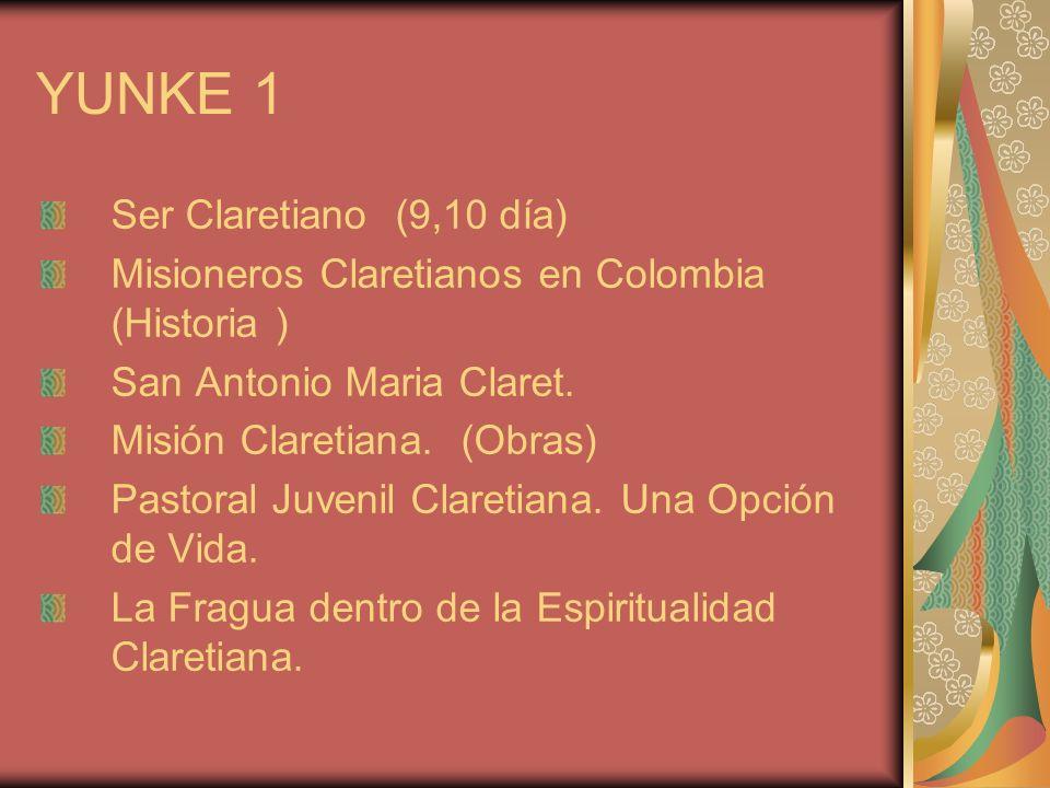 YUNKE 1 Ser Claretiano (9,10 día)