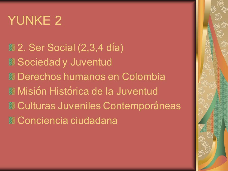 YUNKE 2 2. Ser Social (2,3,4 día) Sociedad y Juventud