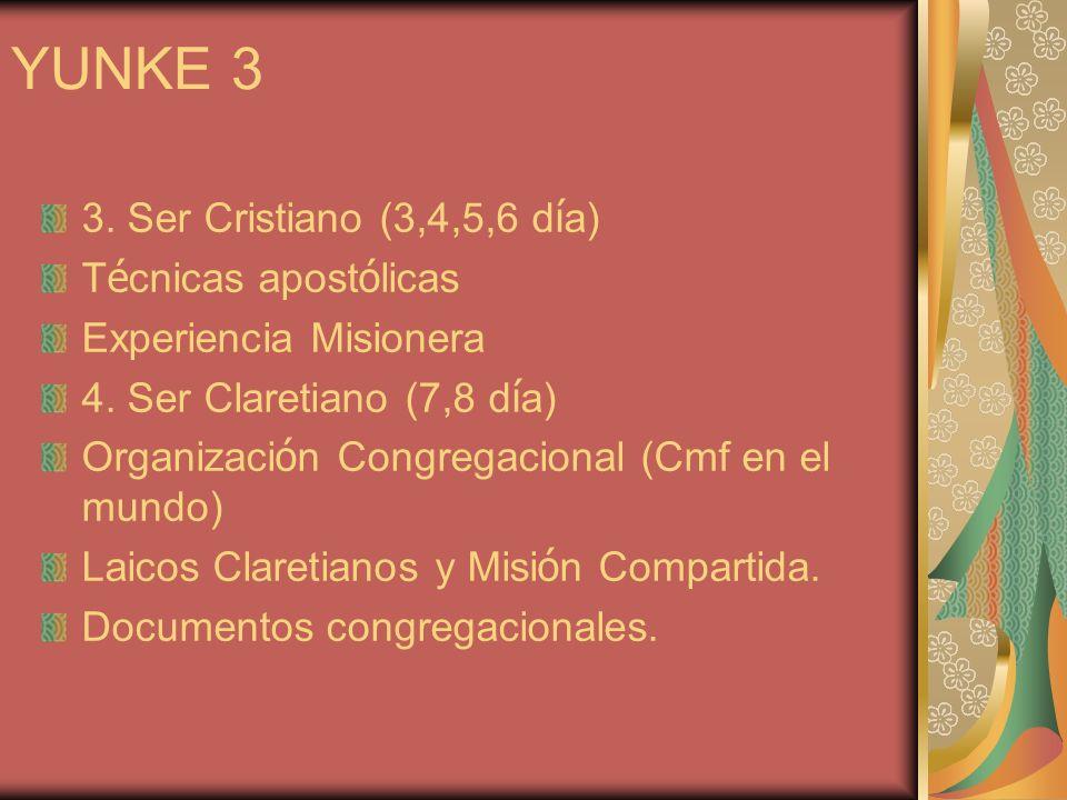YUNKE 3 3. Ser Cristiano (3,4,5,6 día) Técnicas apostólicas