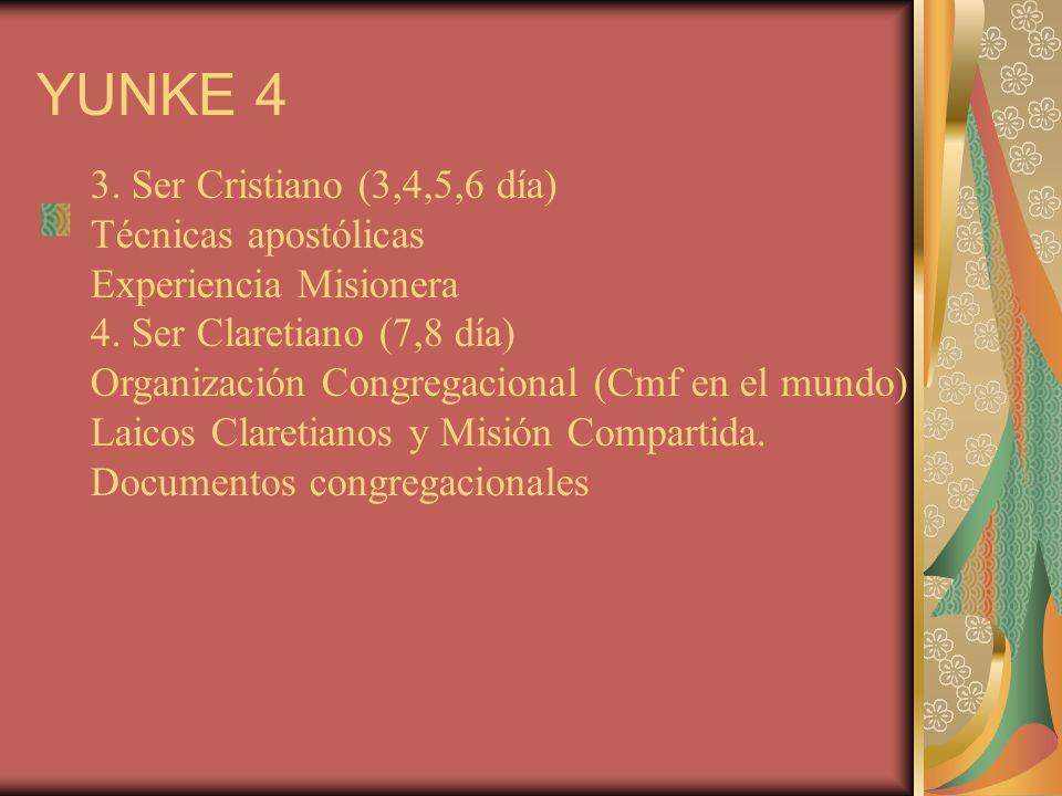 YUNKE 4 3. Ser Cristiano (3,4,5,6 día) Técnicas apostólicas