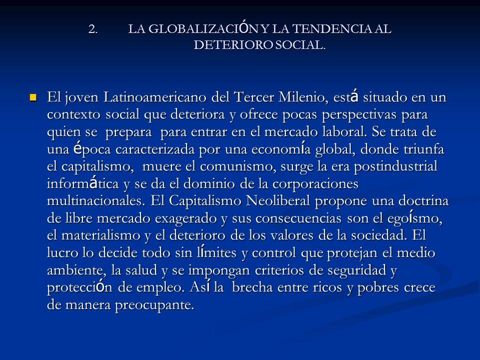 LA GLOBALIZACIÓN Y LA TENDENCIA AL DETERIORO SOCIAL.