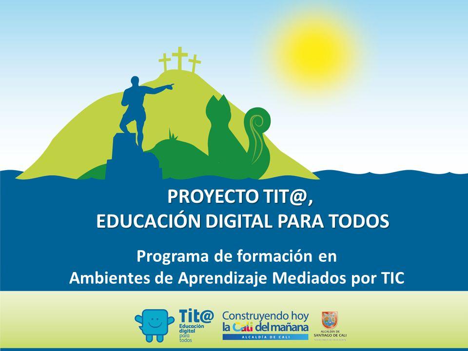 PROYECTO TIT@, EDUCACIÓN DIGITAL PARA TODOS