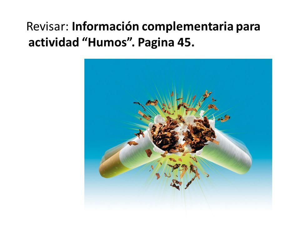 Revisar: Información complementaria para actividad Humos . Pagina 45.