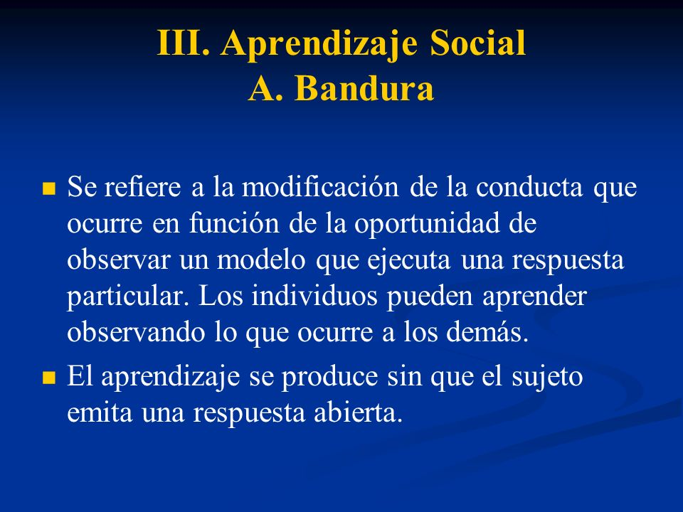 III. Aprendizaje Social A. Bandura