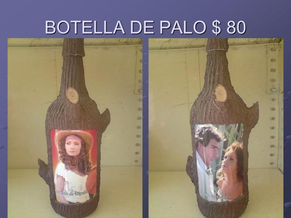 BOTELLA DE PALO $ 80