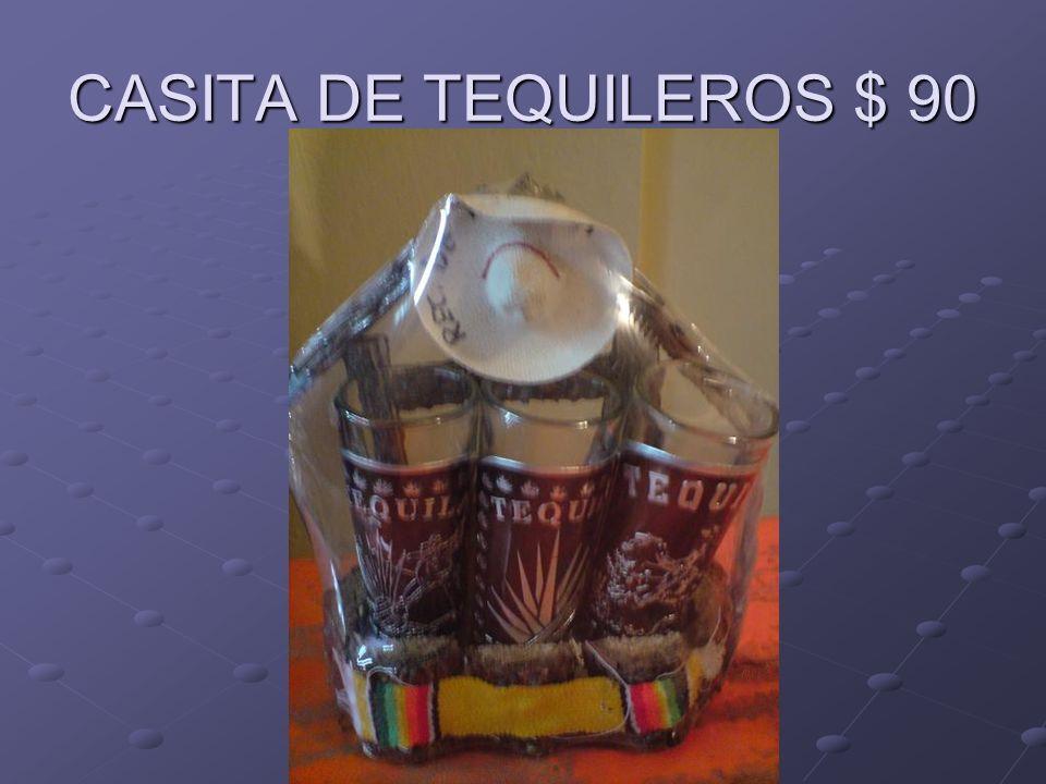CASITA DE TEQUILEROS $ 90