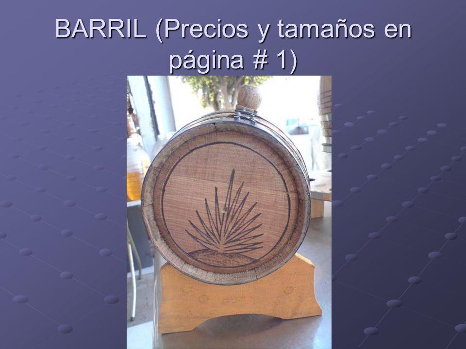 BARRIL (Precios y tamaños en página # 1)